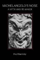 Michelangelo's Nose: A Myth and Its Maker (Paperback)