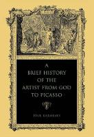 A Brief History of the Artist from God to Picasso (Paperback)
