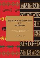 Decentralization and Recentralization in the Developing World: Comparative Studies from Africa and Latin America (Hardback)