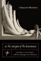 At the Margins of the Renaissance: Lazarillo de Tormes and the Picaresque Art of Survival - Studies in Romance Literatures (Paperback)