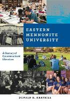 Eastern Mennonite University: A Century of Countercultural Education (Hardback)