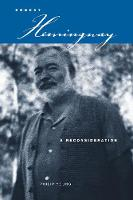 Ernest Hemingway: A Reconsideration (Hardback)