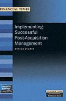Implementing Successful Post-Acquisition Management (Paperback)