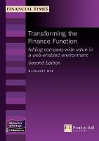Transforming the Finance Function: Adding Company Wide Value in a Technology-Based Environment - MB Executive (Paperback)