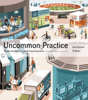Uncommon Practice: People Who Deliver a Great Brand Experience (Paperback)