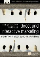 The Definitive Guide to Direct and Interactive Marketing (Paperback)