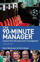 The 90-Minute Manager: Lessons from the Sharp End of Management (Paperback)