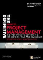 The Definitive Guide to Project Management: The Fast Track to Getting the Job Done on Time and on Budget - Financial Times Series (Paperback)