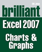 Brilliant Microsoft Excel 2007 Charts & Graphs (Paperback)