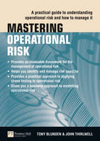 Mastering Operational Risk: A practical guide to understanding operational risk and how to manage it - The Mastering Series (Paperback)