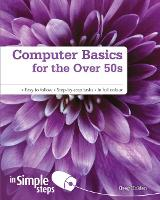 Computer Basics for the Over 50s In Simple Steps (Paperback)