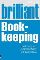 Brilliant Book-keeping: How to keep your business efficient and cost-effective - Brilliant Business (Paperback)