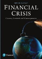 Financial Crisis: Causes, Context and Consequences (Paperback)