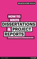 How to Write Dissertations & Project Reports - Smarter Study Skills (Paperback)