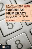 FT Guide to Business Numeracy: How to Check the Figures for Yourself - The FT Guides (Paperback)