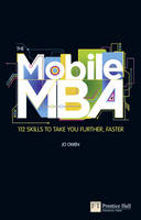 The Mobile MBA: 112 Skills to Take You Further, Faster (Paperback)