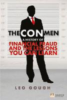The Con Men: A history of financial fraud and the lessons you can learn - Financial Times Series (Paperback)