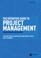 The Definitive Guide to Project Management: The fast track to getting the job done on time and on budget (Paperback)