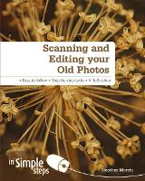 Scanning & Editing your Old Photos in Simple Steps (Paperback)