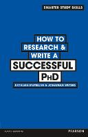 How to Research & Write a Successful PhD - Smarter Study Skills (Paperback)
