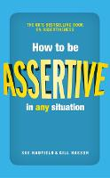 How to be Assertive In Any Situation (Paperback)
