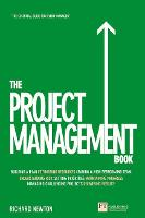The Project Management Book: How to Manage Your Projects To Deliver Outstanding Results (Paperback)