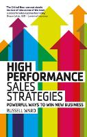 High Performance Sales Strategies: Powerful ways to win new business (Paperback)