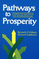 Pathways to Prosperity: Choices for Success in the Information Age (Hardback)
