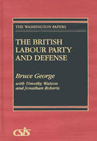 The British Labour Party and Defense (Hardback)