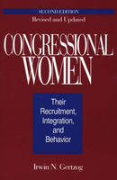 Congressional Women: Their Recruitment, Integration, and Behavior, 2nd Edition (Paperback)