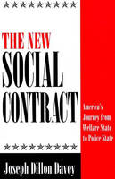 The New Social Contract: America's Journey from Welfare State to Police State (Paperback)