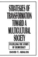 Strategies of Transformation Toward a Multicultural Society: Fulfilling the Story of Democracy (Paperback)