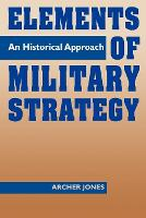 Elements of Military Strategy: An Historical Approach (Paperback)