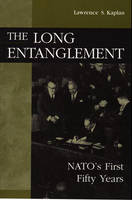The Long Entanglement: NATO's First Fifty Years (Paperback)