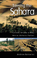 Taming the Sahara: Tunisia Shows a Way While Others Falter (Hardback)