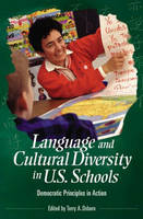 Language and Cultural Diversity in U.S. Schools: Democratic Principles in Action (Hardback)