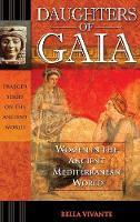 Daughters of Gaia: Women in the Ancient Mediterranean World (Hardback)