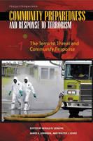 Community Preparedness and Response to Terrorism [3 volumes] (Hardback)