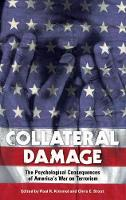 Collateral Damage: The Psychological Consequences of America's War on Terrorism (Hardback)