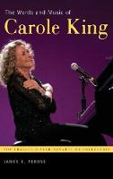 The Words and Music of Carole King - Praeger Singer-Songwriter Collection (Hardback)