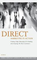 Direct Marketing in Action: Cutting-Edge Strategies for Finding and Keeping the Best Customers (Hardback)