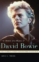 The Words and Music of David Bowie - Praeger Singer-Songwriter Collection (Hardback)