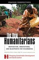 The New Humanitarians [3 volumes]: Inspiration, Innovations, and Blueprints for Visionaries (Hardback)