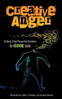 Creative Anger: Putting That Powerful Emotion to Good Use (Hardback)