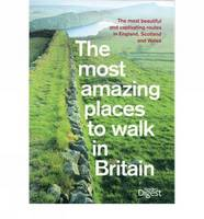 The Most Amazing Places to Walk in Britain (Paperback)
