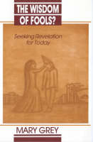 The Wisdom of Fools: Seeking Revelation for Today (Paperback)