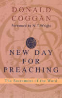 A New Day for Preaching: The Sacrement of the Word (Paperback)