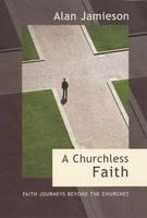 A Churchless Faith (Paperback)