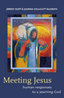 Meeting Jesus: Human Responses to a Yearning God (Paperback)