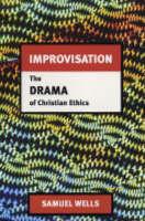 Improvisation: The Drama of Christian Ethics (Paperback)